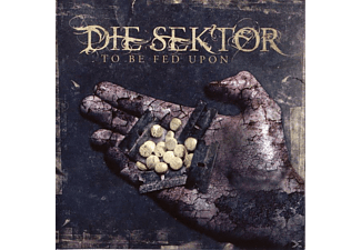 Die Sektor - to be fed upon - (CD)
