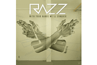 Razz - With Your Hands We'll Conquer [CD]