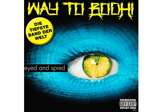 Way To Bodhi - Eyed And Spied - (CD)