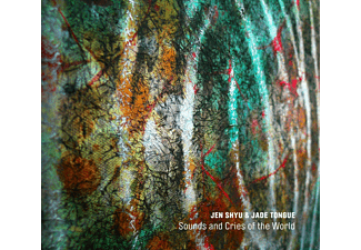 Shyu Jen, Jade Tongue - Sounds And Cries Of The World - (CD)