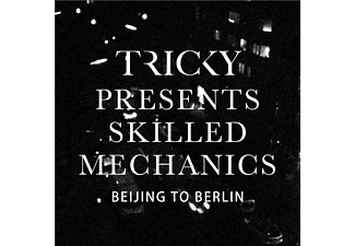Tricky, Skilled Mechanics - Beijing To Berlin - (Vinyl)