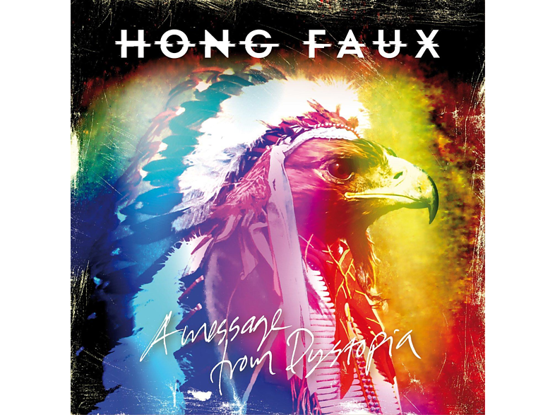 Hong Faux - A Message From Dystopia [CD]