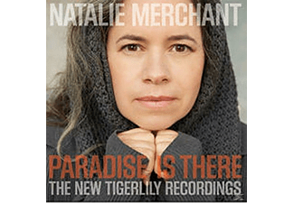 Natalie Merchant - Paradise Is There - The New Tigerlily Recordings - (CD)