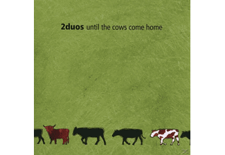 2duos - Until The Cows Come Home - (CD)