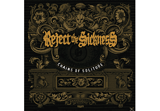 Reject The Sickness - Chains Of Solitude - (CD)