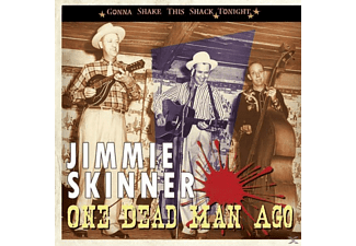 Jimmie Skinner - One Dead Man Ago-Gonna Shake - (CD)