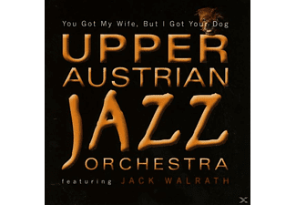Upper Austrian Jazz Orchestra feat. Jack Walrath - You Got My Wife,But I Got Your Dog - (CD)