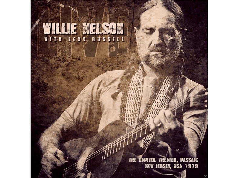 Willie Nelson, Leon Russell - Capitol Theater, Passaic, New Jersey 1979 [CD]