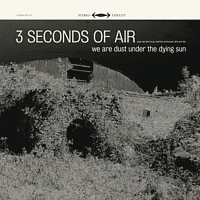 Three Seconds Of Air - We Are Dust Under The Dying Sun [CD]