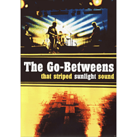 The Go-betweens - The Go Betweens - That striped sunlight sound [DVD + CD]