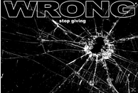 The Wrong - Stop Giving [LP + Download]