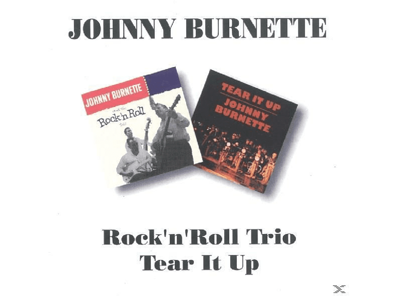 Johnny Burnette - Rock'n'roll Trio/Tear It Up [CD]