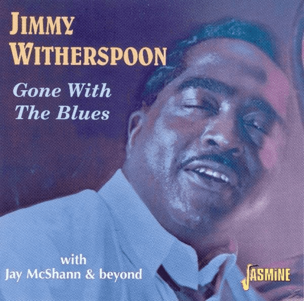 Jimmy Witherspoon - Gone With The Blues (With Jay McShann & Beyond) - (CD)