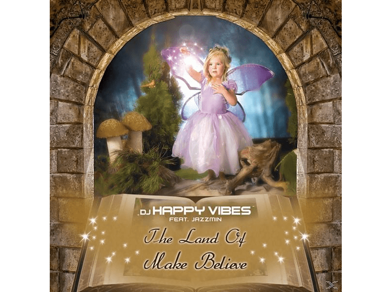 DJ Happy Vibes feat. Jazzmin - THE LAND OF MAKE BELIEVE [Maxi Single CD]