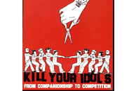 Kill Your Idols - From Companionship To Competition [CD]