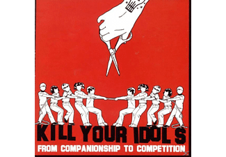 Kill Your Idols - From Companionship To Competition - (CD)