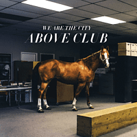 We Are The City - Above Club (Lp+Mp3) [LP + Download]