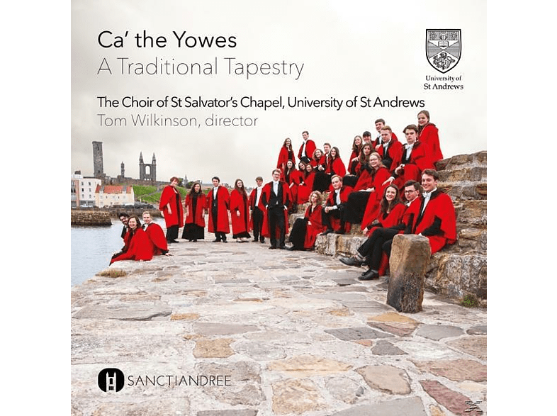 St Salvator's Chapel Choir - Ca' the Yowes [CD]