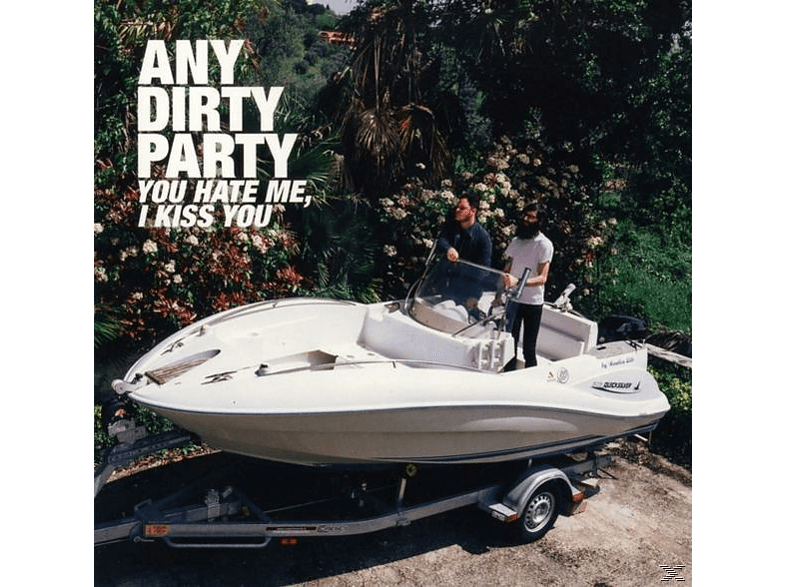 Any Dirty Party - You Hate Me,I Kiss You [CD]