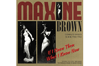 Maxine Brown - If I Knew Then What I Know Now [CD]