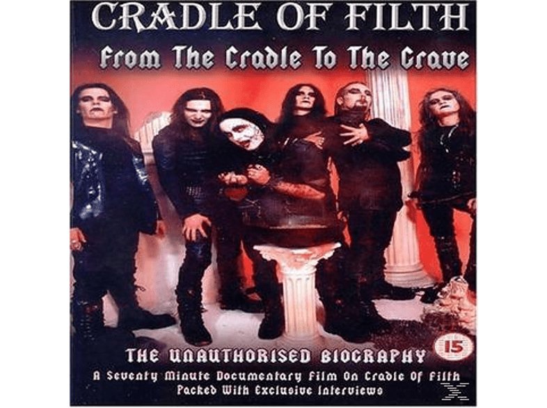 - Cradle Of Filth - From The Cradle To The Crave - An Unauthorized Biography [DVD]