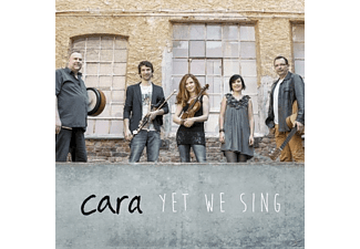 Cara - Yet We Sing - (CD)