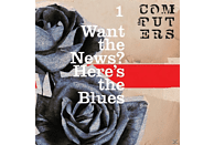 Computers - Want The News, Here's The Blues (2x7'') [Vinyl]