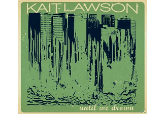 Kait Lawson - Until We Drown - (CD)