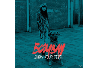 Bombay - Show Your Teeth - (CD)