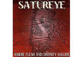 Satureye - Where Flesh And Divinity Collide (CD)