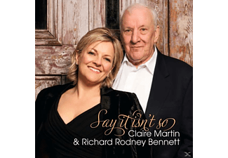 Richard Rodney Bennet & Claire Martin, Claire Martin - Say It Isn't So - (CD)