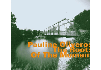 Pauline Oliveros (accordion) - The Roots Of The Moment - (CD)