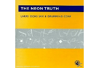 Larry Ochs & Drumming Core - THE NEON TRUTH - (CD)