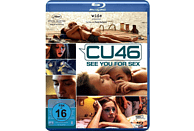 CU46 - SEE YOU FOR SEX [Blu-ray]