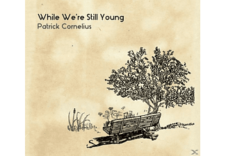 Patrick Cornelius - While We're Still Young - (CD)