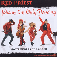 Red Priest - Red Priest:Johann,I'm Only Dancing [CD]