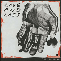 The Lovedrunsk - Love and Loss [CD]