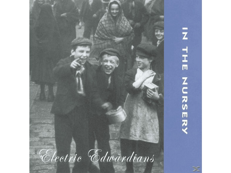 In The Nursery - Electric Edwardians [CD]