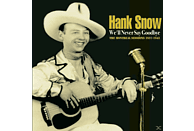 Hank Snow - We'll Never Say Goodbye - The Montreal Sessions 1937-1943 [CD]