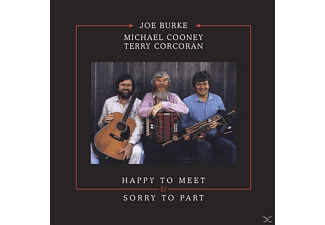 Burke,Joe/Michael Cooney/Corcoran,Terry - HAPPY TO MEET & SORRY TO PART - (CD)