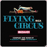 Various/Audiofly/BLOND:ISH - Flying Circus-Ibiza #1 [CD]