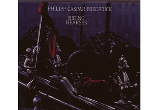 Philipp Caspar Frederick - Riding Hearses - (CD)
