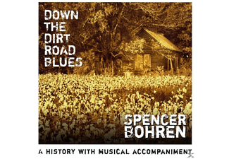 Spencer Bohren - Down the dirt road Blues - (CD)