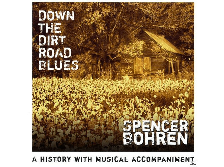 Spencer Bohren - Down the dirt road Blues [CD]