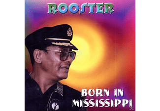 The Rooster - Born In Mississippi - (CD)
