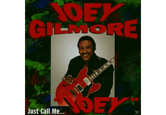 Joey Gilmore - Just Call Me Joey - (CD)