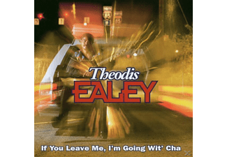 Theodis Ealey - If You Leave Me,I'm Going Wit' - (CD)