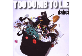 Too Dumb To Lie - Dabei - (CD)
