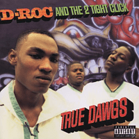 D-Roc / The 2 Tight Click - True Dawgs [CD]