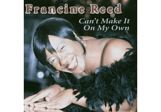 Francine Reed - Can't Make It On My Own - (CD)